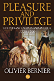 Pleasure and Privilege: Life in France, Naples, and America 1770-1790