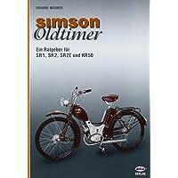 Simson - Oldtimer: Ein Ratgeber für SR1, SR2, SR2E, KR50
