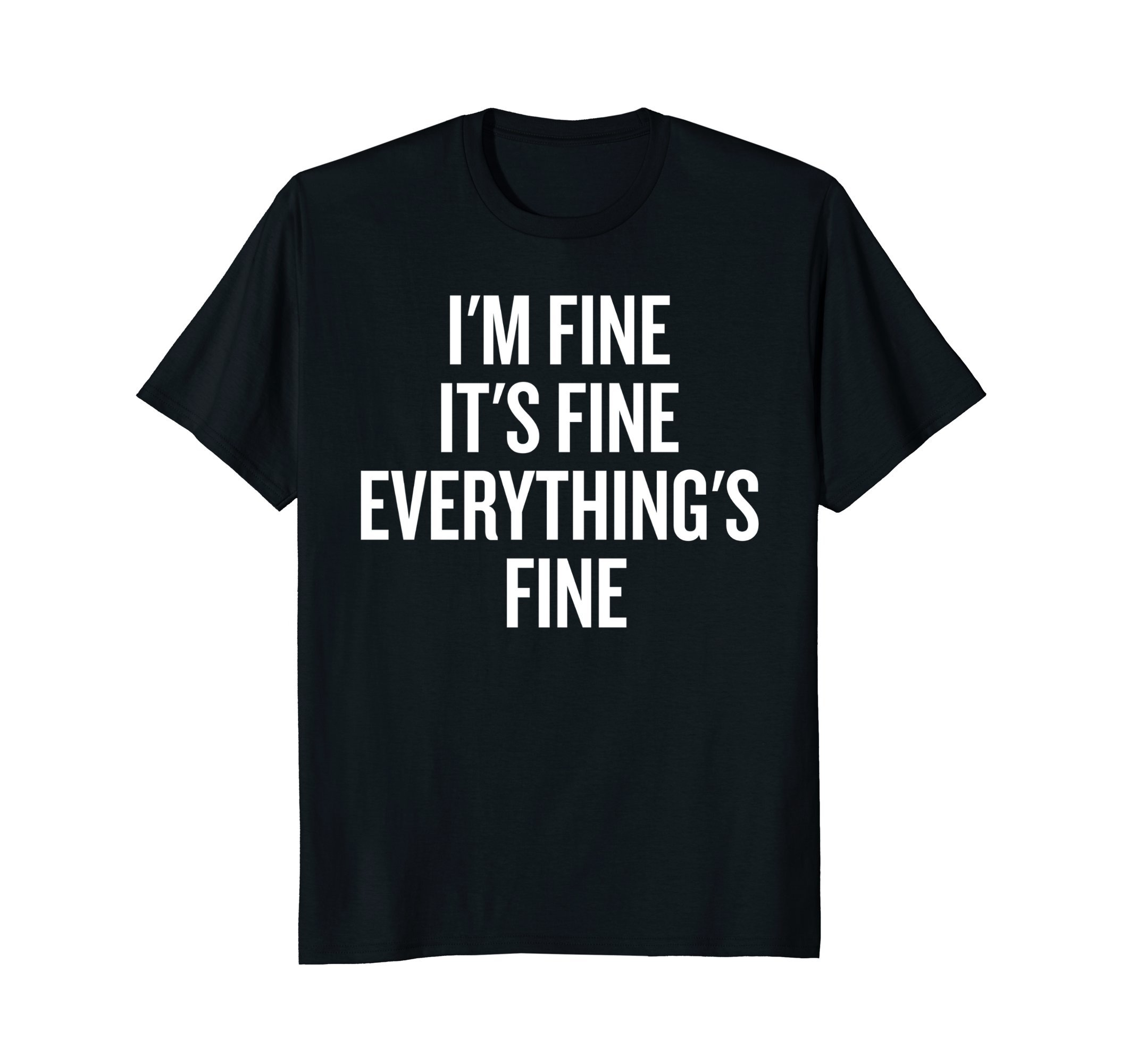 I'm Fine, It's Fine, Everything's Fine Funny Shirt