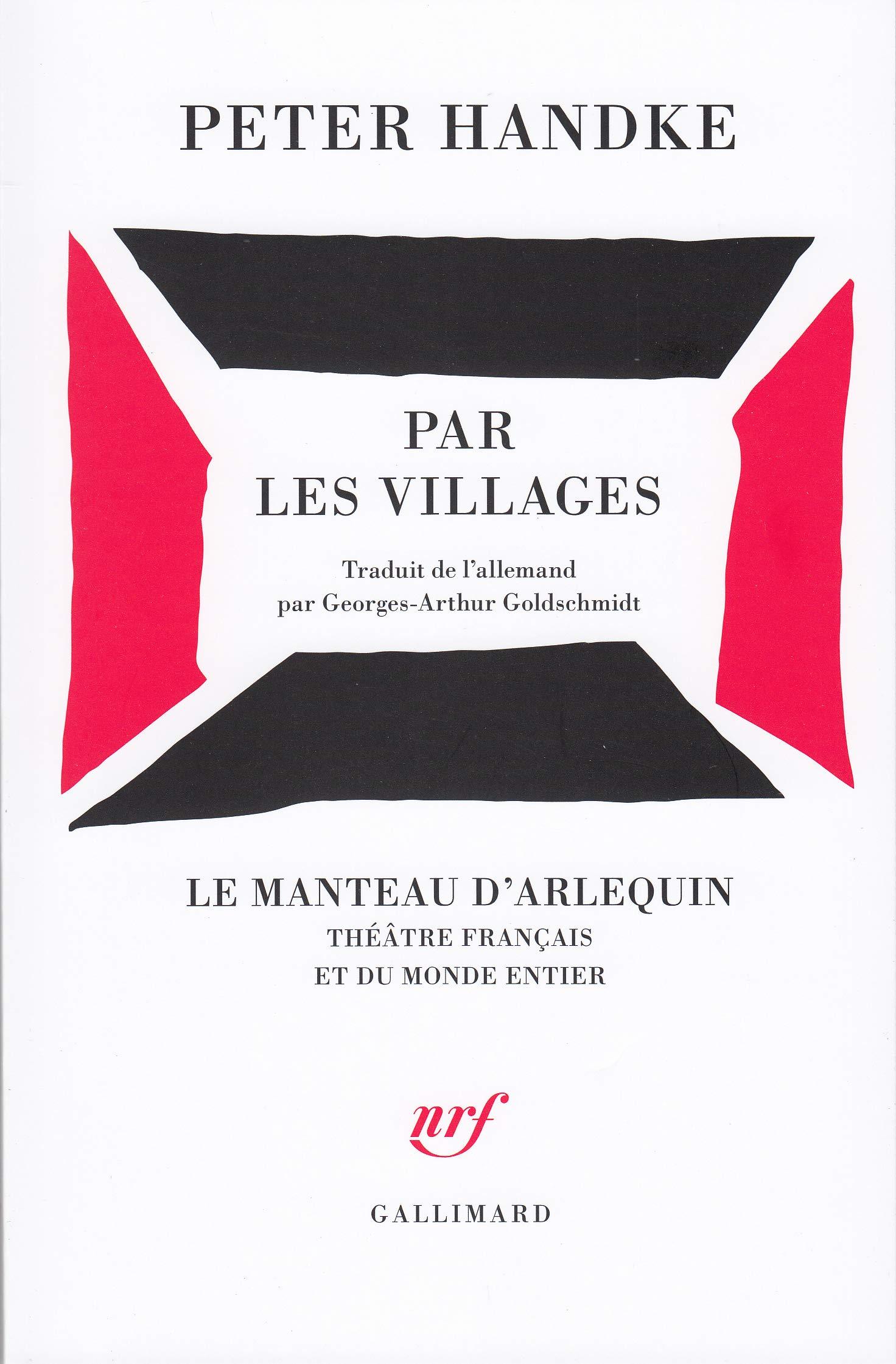 Par les villages: Poème dramatique Le manteau dArlequin: Amazon.es: Handke,Peter, Goldschmidt,Georges-Arthur: Libros en idiomas extranjeros