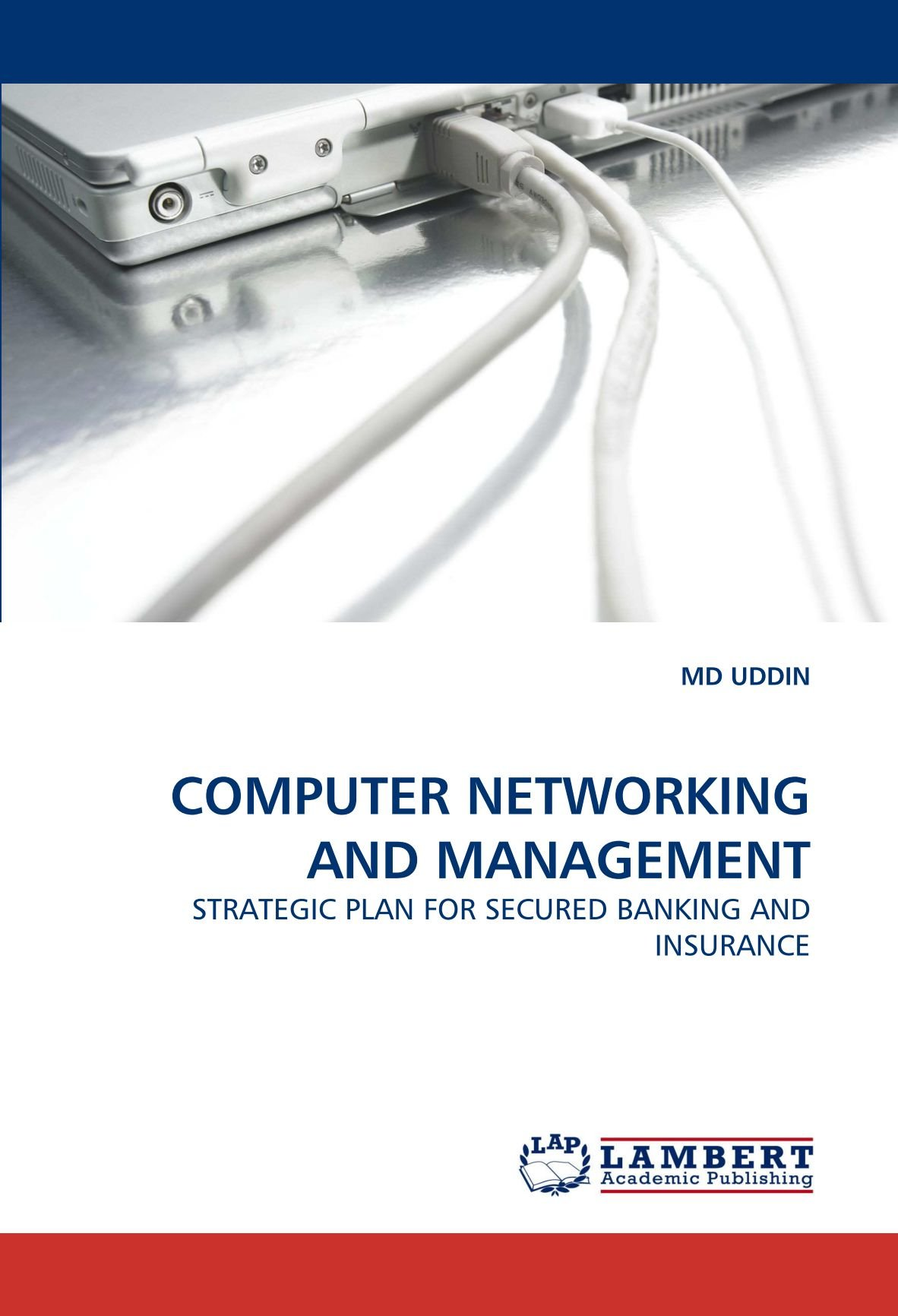 Read Online COMPUTER NETWORKING AND MANAGEMENT: STRATEGIC PLAN FOR SECURED BANKING AND INSURANCE pdf