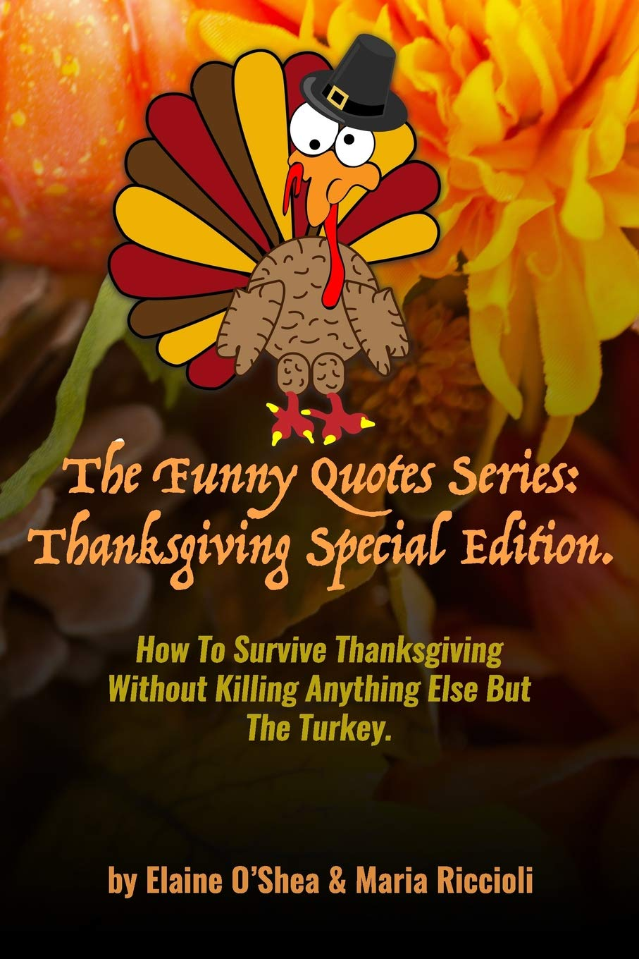 The Funny Quotes Series: Thanksgiving Special Edition.: How ...