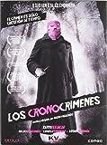 Los Cronocrímenes [DVD]