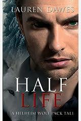 Half Life (A Helheim wolf pack tale) (Volume 3)
