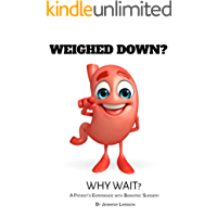 Weighed Down? Why Wait?: A Patient's Experience with Bariatric Surgery