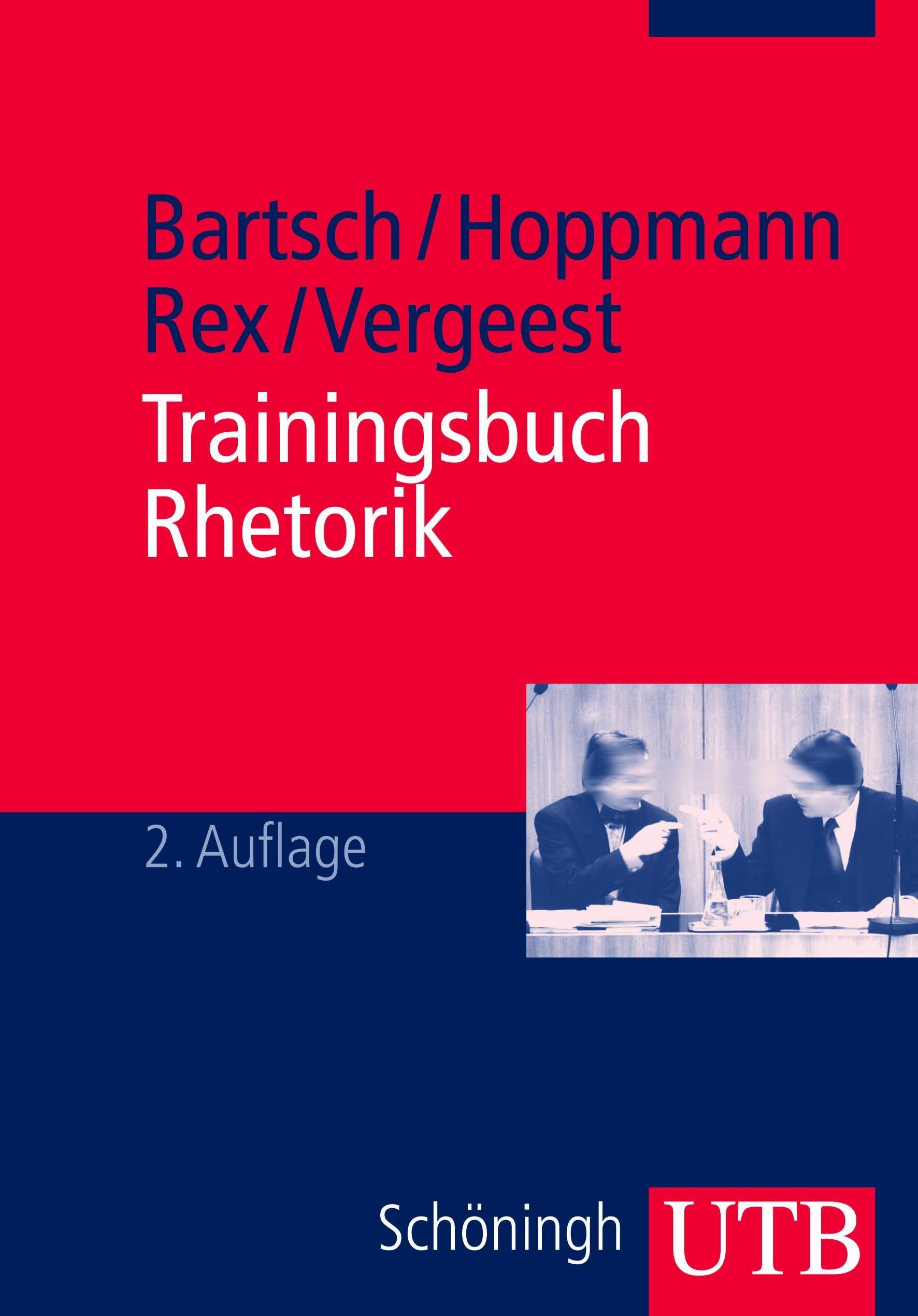 Trainingsbuch Rhetorik (Rhesis. Arbeiten zur Rhetorik und ihrer Geschichte)