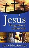 Jesús: preguntas y respuestas (Spanish Edition)