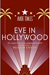 Eve in Hollywood: From the author of Rules of Civility Kindle Edition