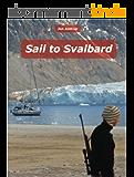 Sail to Svalbard (English Edition)