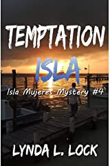 Temptation Isla: A murder mystery full of twists from the author of Tormenta Isla (Isla Mujeres Mystery Book 4) Kindle Edition