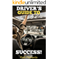 The Driver's Guide to Success! (English Edition)