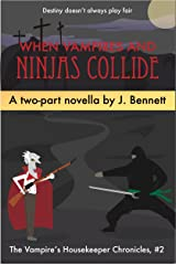 When Vampires And Ninjas Collide: A Two-Part Funny Vampire Novella (Vampire's Housekeeper Chronicles Book 2) Kindle Edition