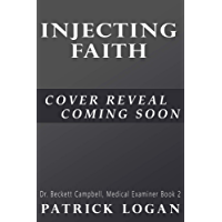 Injecting Faith (Dr. Beckett Campbell, Medical Examiner Book 2)