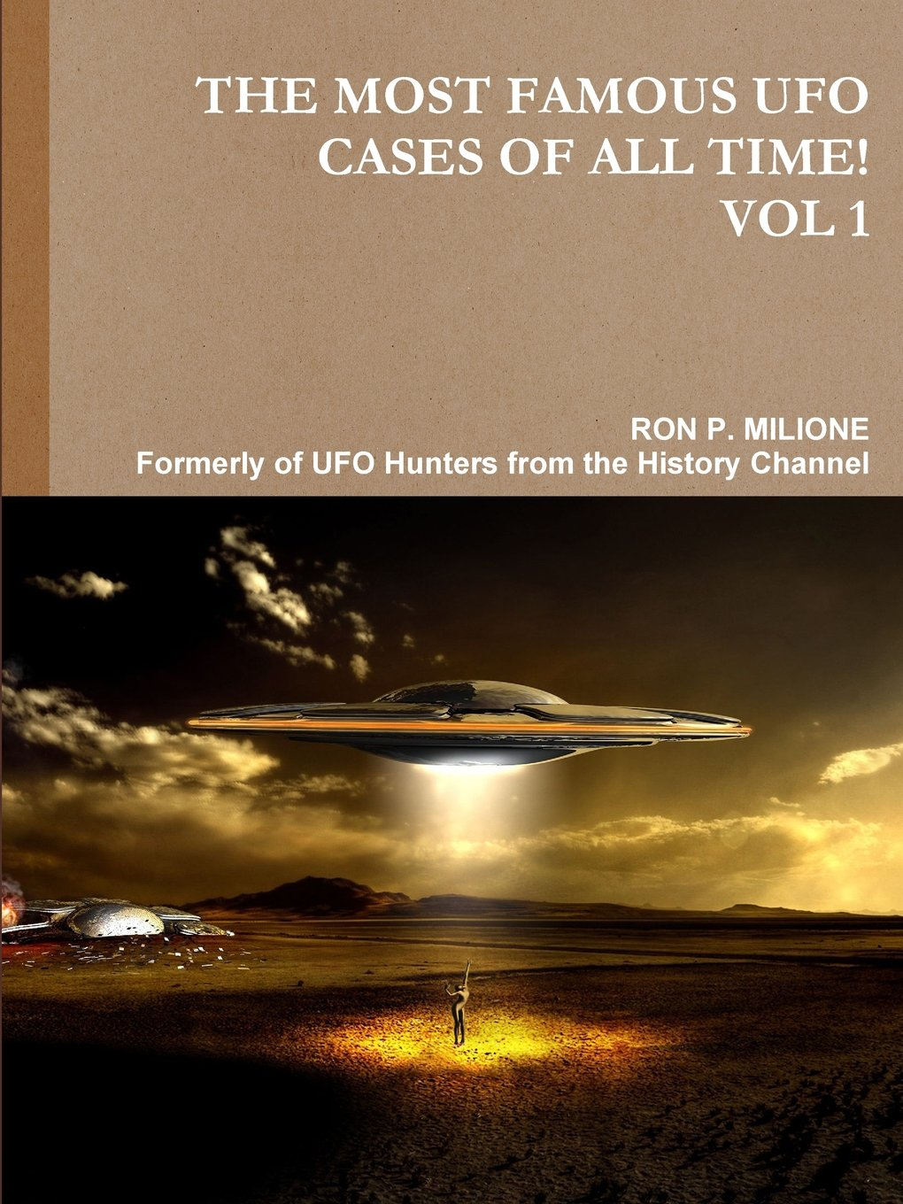 The Most Famous UFO Cases of All Time! Vol 1 ebook