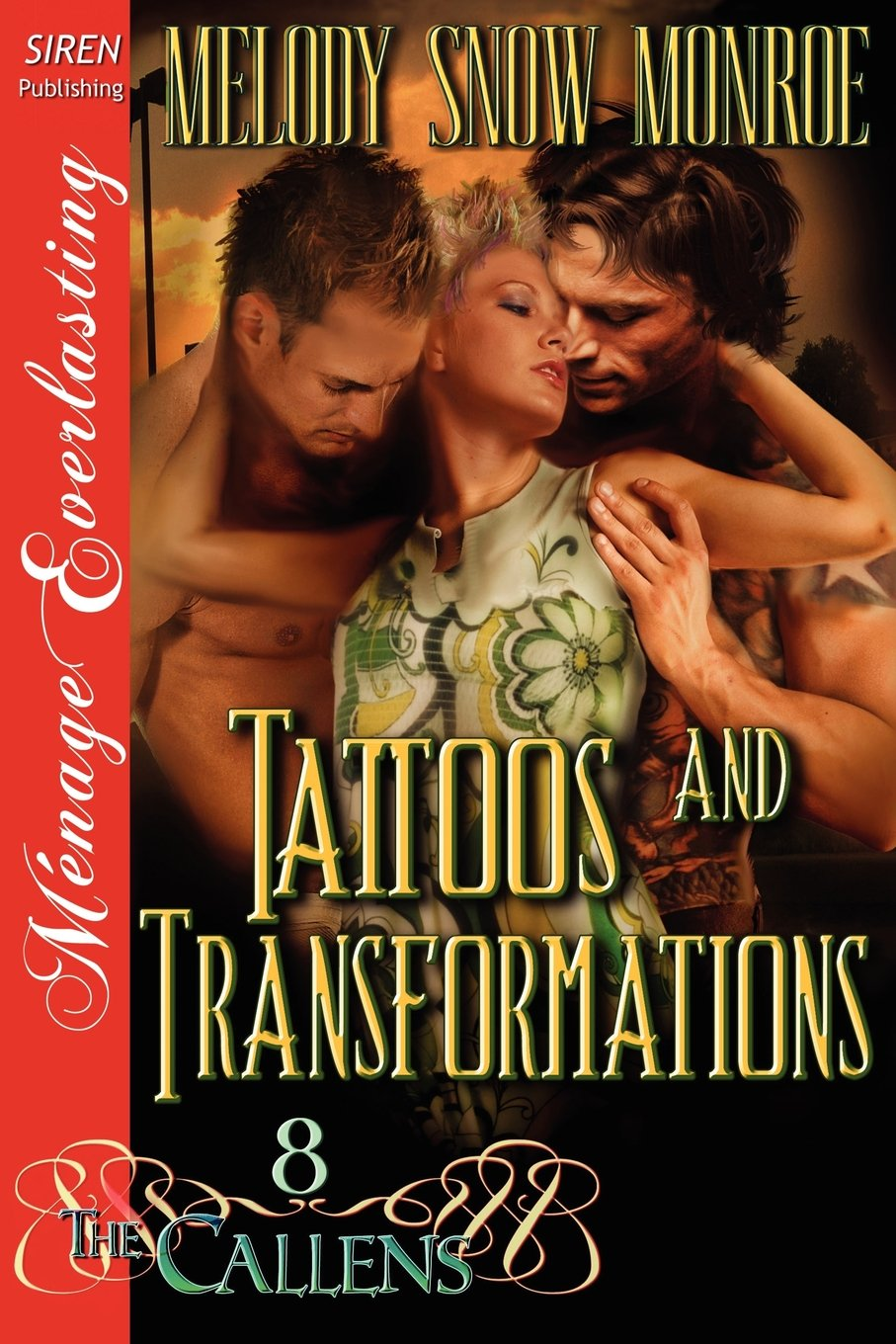 Tattoos and Transformations [The Callens 8] (Siren Publishing Menage Everlasting) PDF