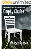 Empty Chairs: Much more than a story about child abuse (Standing Tall and Fighting Back. Book 1) (English Edition)