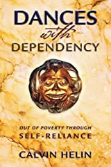 Dances with Dependency: Out of Poverty through Self-Reliance Hardcover