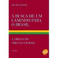 A busca de um caminho para o Brasil