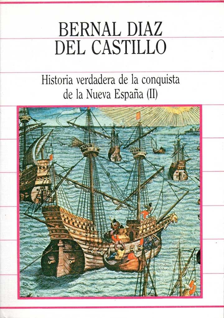 Historia verdadera de la conquista de la nueva espana Tomo II ...