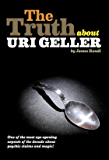 The Truth About Uri Geller (English Edition)