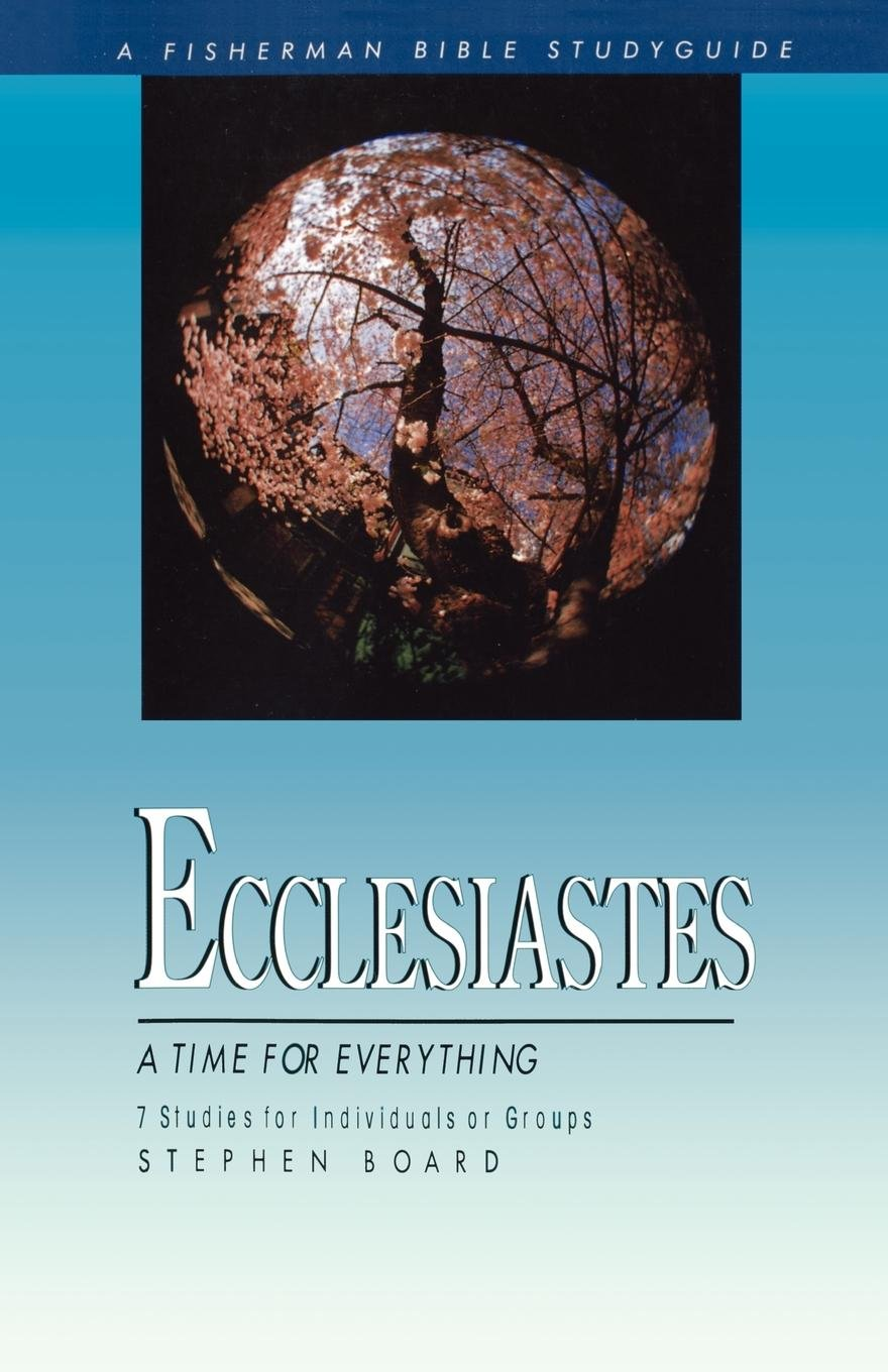 Ecclesiastes: A Time for Everything (Fisherman Bible Studyguides)