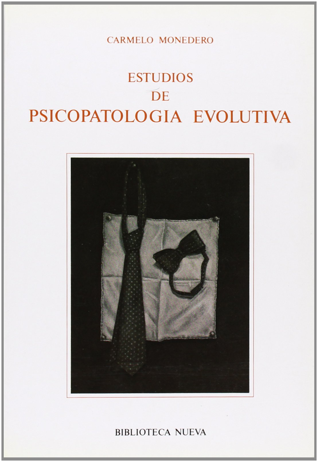 Estudios de psicopatología evolutiva: CARMELO MONEDERO ...