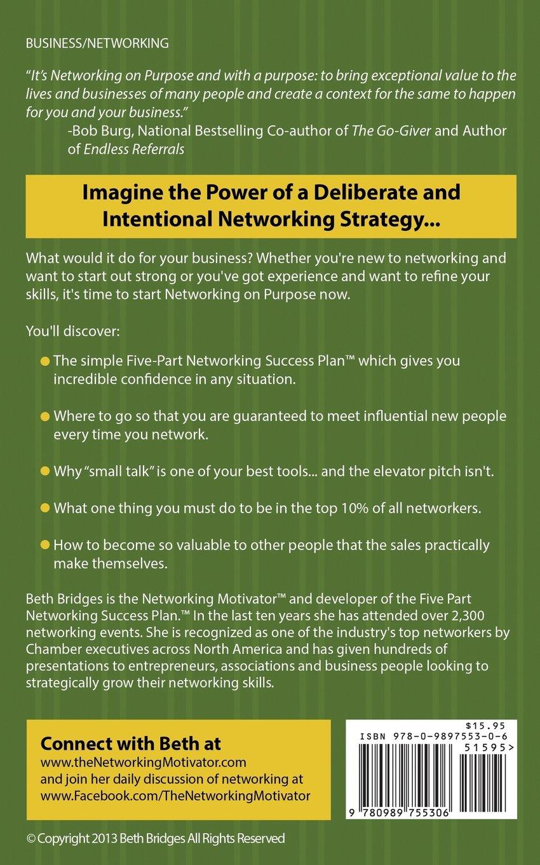 networking on purpose a five part success plan to build a networking on purpose a five part success plan to build a powerful and profitable business network beth bridges burg bob 9780989755306 amazon com
