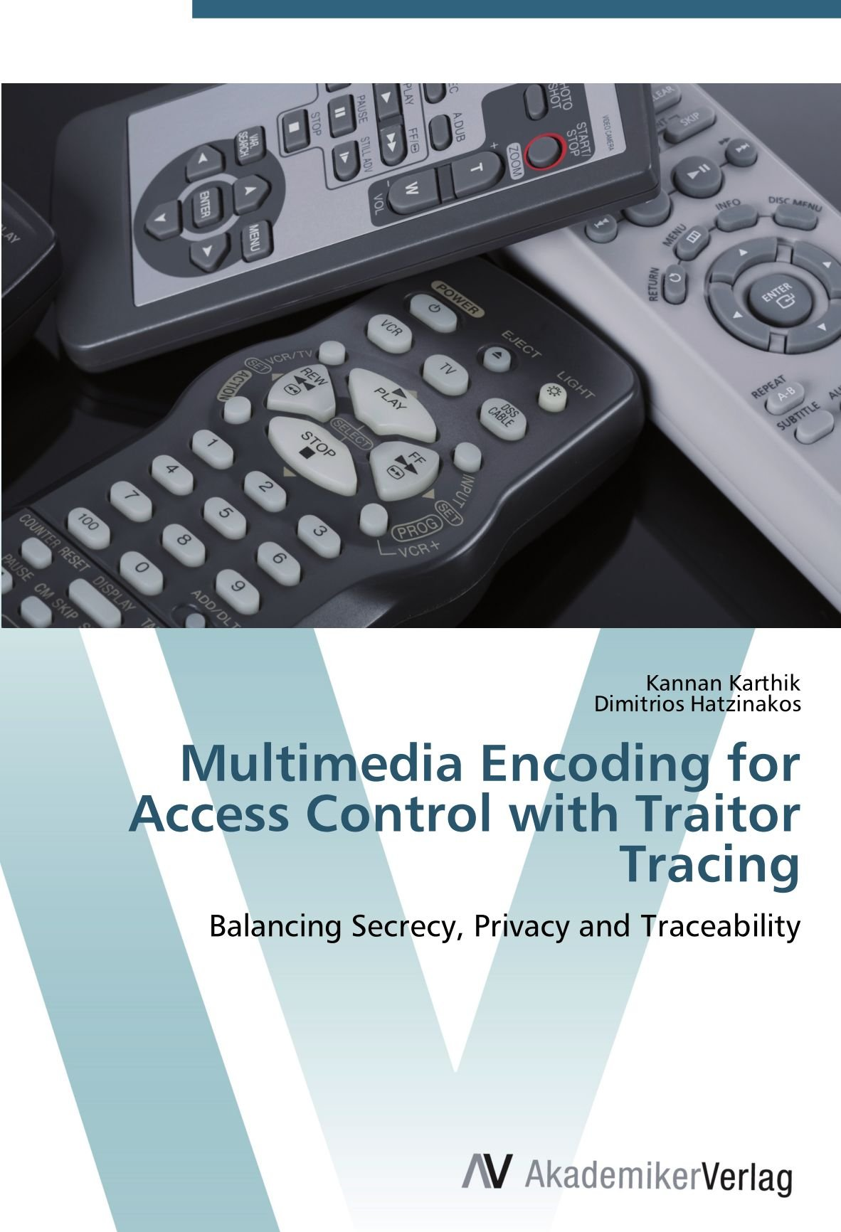 Download Multimedia Encoding for Access Control with Traitor Tracing: Balancing Secrecy, Privacy and Traceability ebook