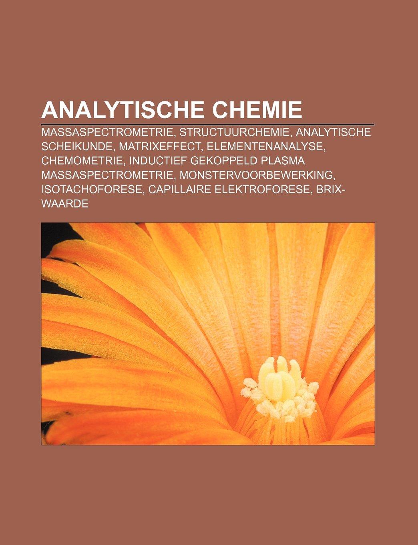 Analytische chemie: Massaspectrometrie, Structuurchemie, Analytische scheikunde, Matrixeffect, Elementenanalyse, Chemometrie: Amazon.es: Bron: Wikipedia: ...