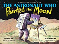 The Astronaut Who Painted The Moon: The True