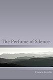 The Perfume of Silence (English Edition)