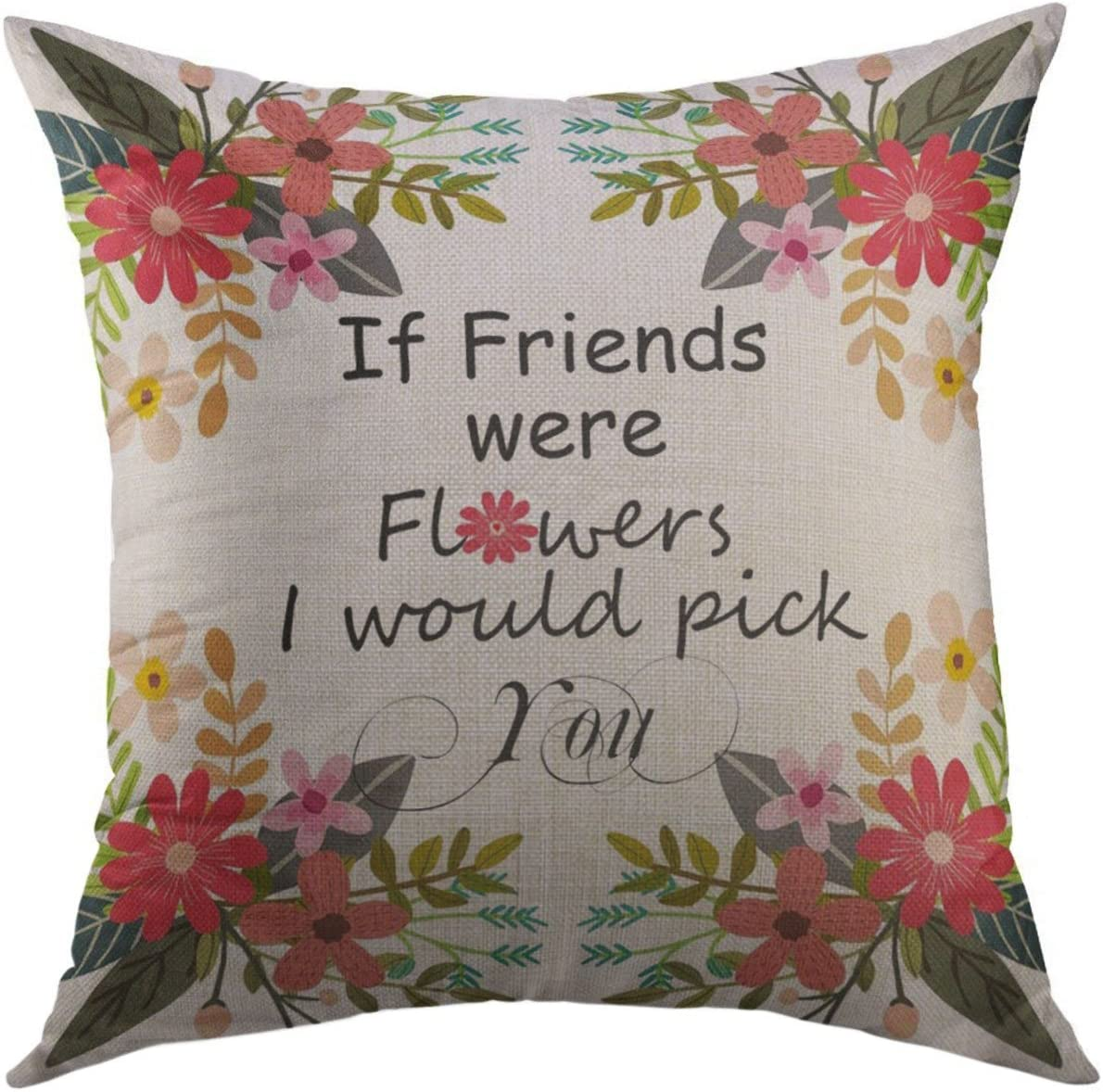 Amazon Com Mugod Pillow Cases White Sentiment If Friends Were Flowers I Would Pick You Bouquet Throw Pillow Cover For Men Women Boys Cushion Cover 20x20 Inch Home Kitchen