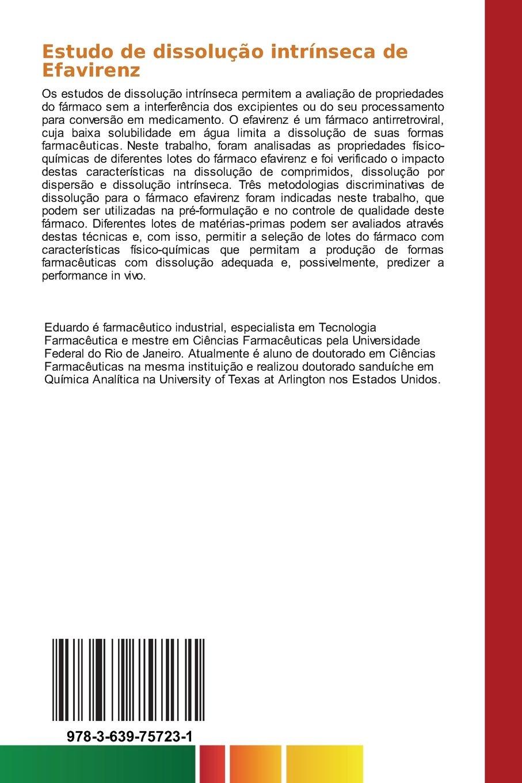 Estudo de dissolução intrínseca de Efavirenz: Caracterização do estado sólido da matéria-prima e avaliação da dissolução do fármaco e comprimidos ...