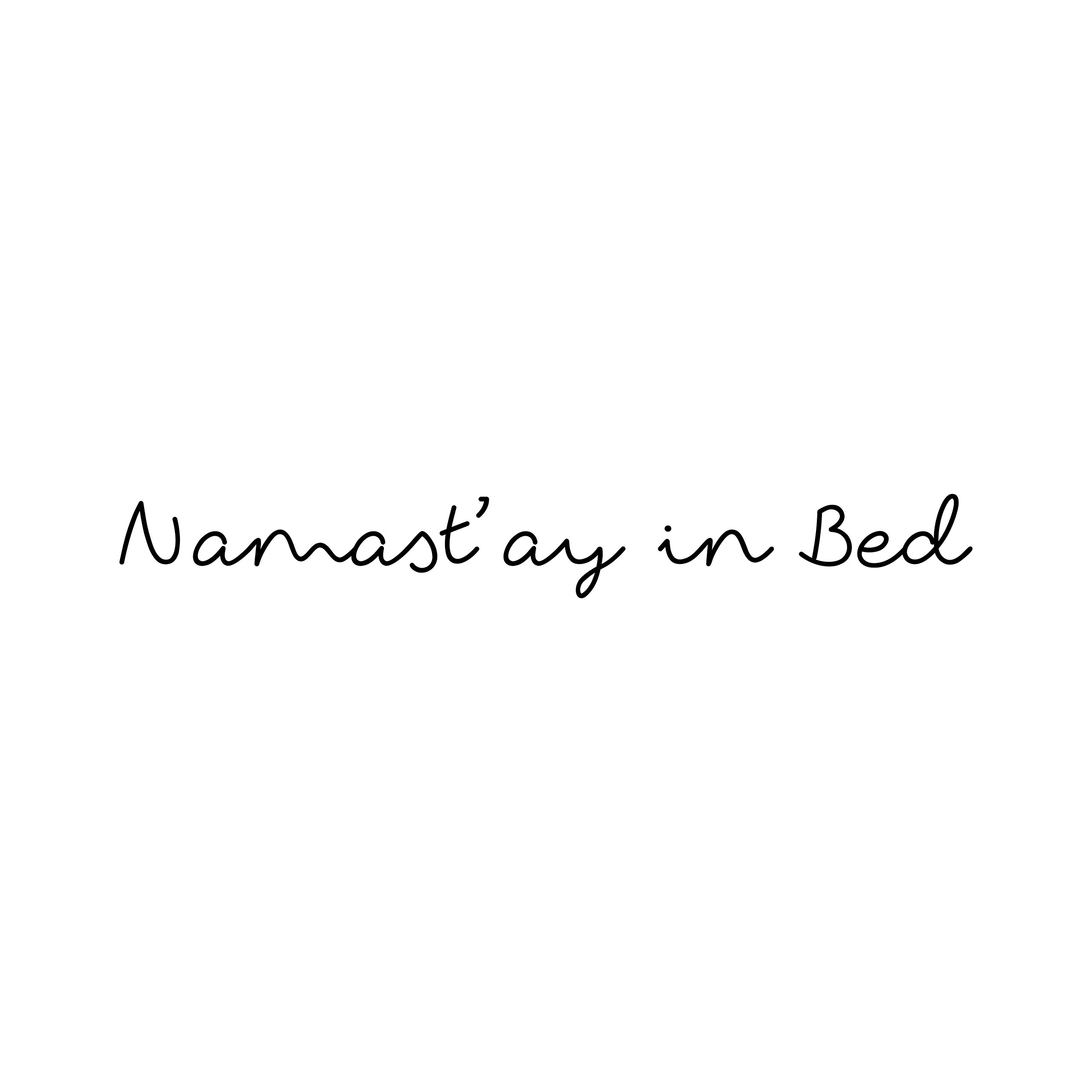 Namast'ay In Bed Quote - Large - Vinyl Wall Art Decal for Homes, Offices, Kids Rooms, Nurseries, Schools, High Schools, Colleges, Universities, Interior Designers, Architects, Remodelers