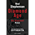 Diamond Age - Die Grenzwelt: Roman