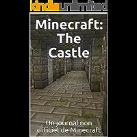Minecraft: The Castle: Un journal non officiel de Minecraft (French Edition)