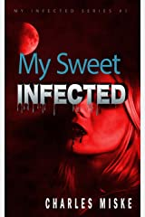 My Sweet Infected (My Infected) (Volume 1) Paperback