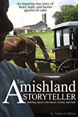 The Amishland Storyteller: Battling cancer with family, friends, and faith Paperback
