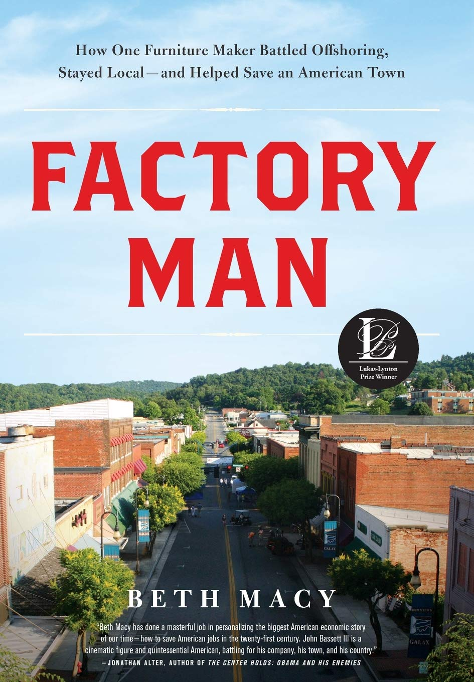 Factory Man: How One Furniture Maker Battled Offshoring, Stayed Local - and Helped Save an American Town by Little Brown and Company