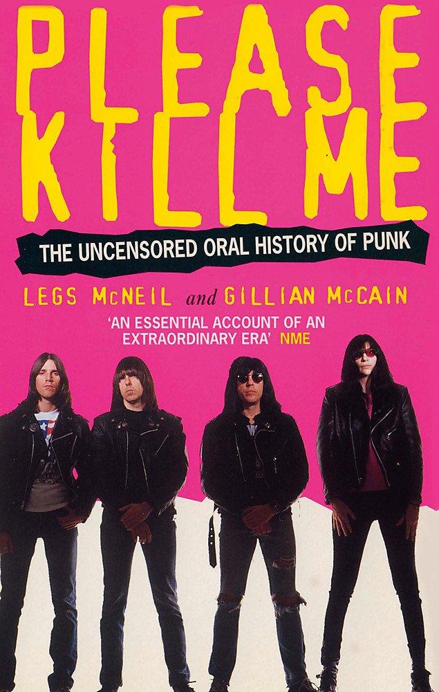 Please Kill Me: The Uncensored Oral History of Punk: Amazon.es: Legs ...