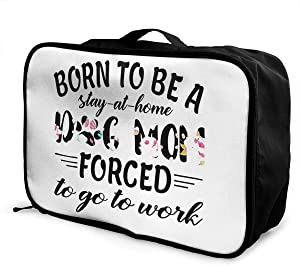 Born to Be A Stay at Home Dog Mom Large Capacity Duffel Bag Travel Storage Luggage Trolley Bag