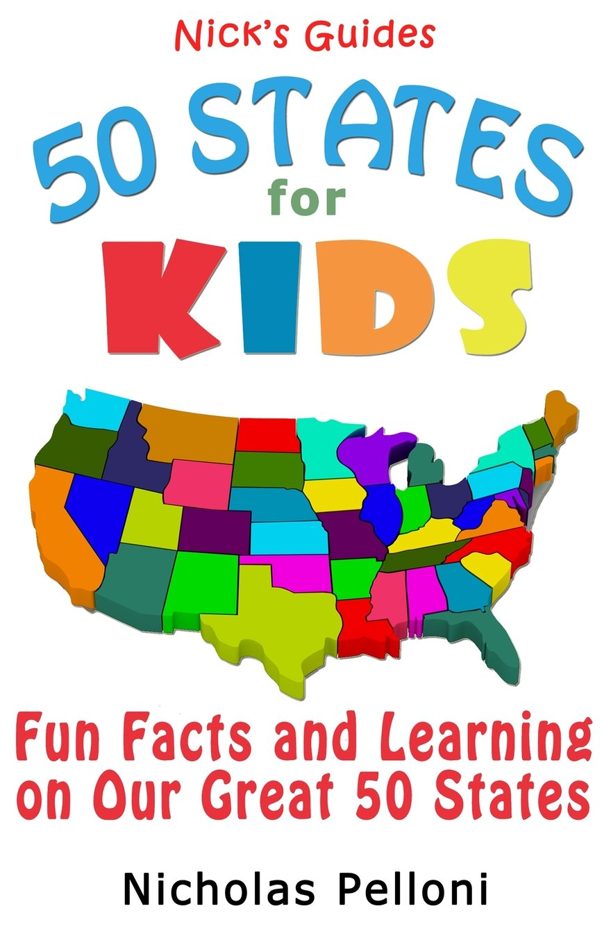 Download Nick's Guides - 50 States for Kids: Fun Facts and Learning on Our Great 50 States pdf epub