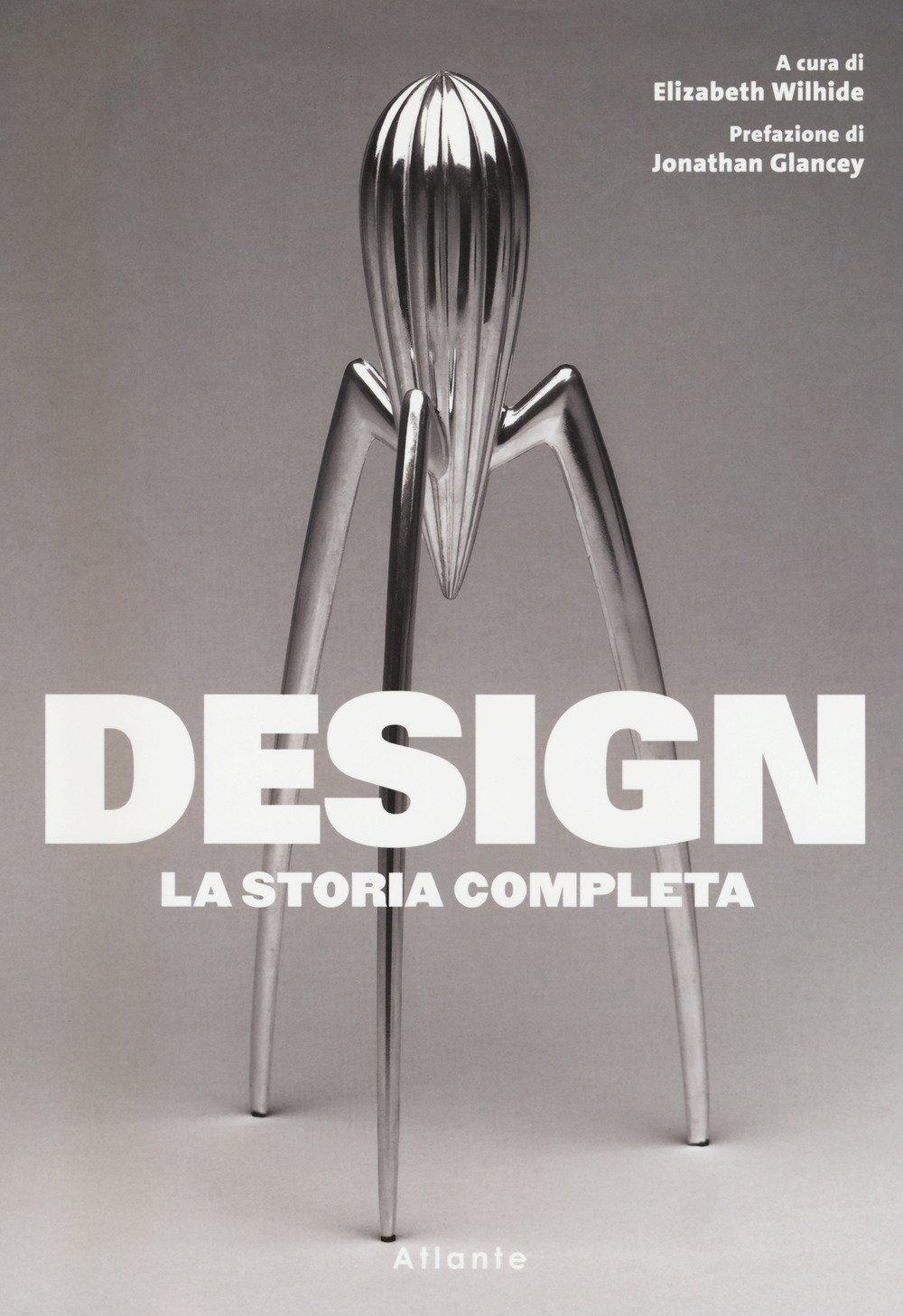 Design. La storia completa. Ediz. illustrata Copertina flessibile – 28 set 2017 E. Wihide A. Cavazza D. Di Nino A. Faidutti