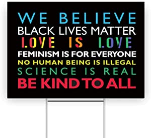 We Believe Yard/Lawn Sign,Black Lives Matter Human Rights Science Love Kindness Anti-Racism BLM Movement Double Sided Print Corrugated Plastic Banner with Metal Stake for Outdoor Patio Garden