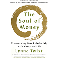 The Soul of Money: Transforming Your Relationship with Money and Life (English Edition)