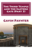 The Third Temple  and the Eastern Gate (Part 3) (Profile of the Antichrist)