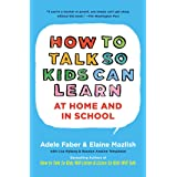 How To Talk So Kids Can Learn (The How To Talk Series)