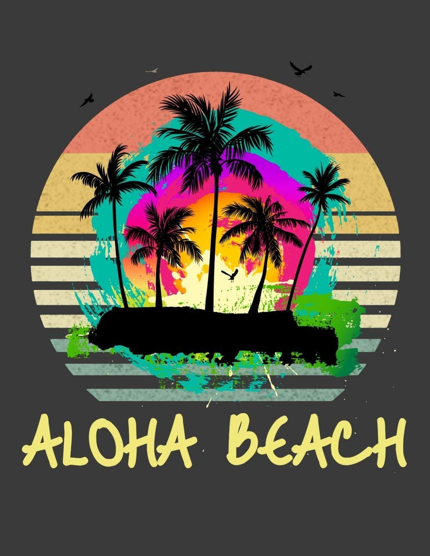 Aloha Beach: Aloha Hawaii Notebook - Perfect Hawaiian Quote Journal