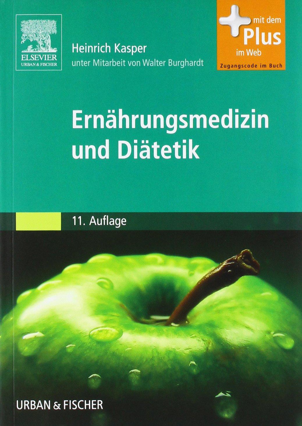 Ernährungsmedizin und Diätetik: Unter Mitarbeit von Walter Burghardt - mit Zugang zum Elsevier-Portal