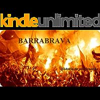 BARRABRAVA: LA HISTORIA DE UNA LEYENDA